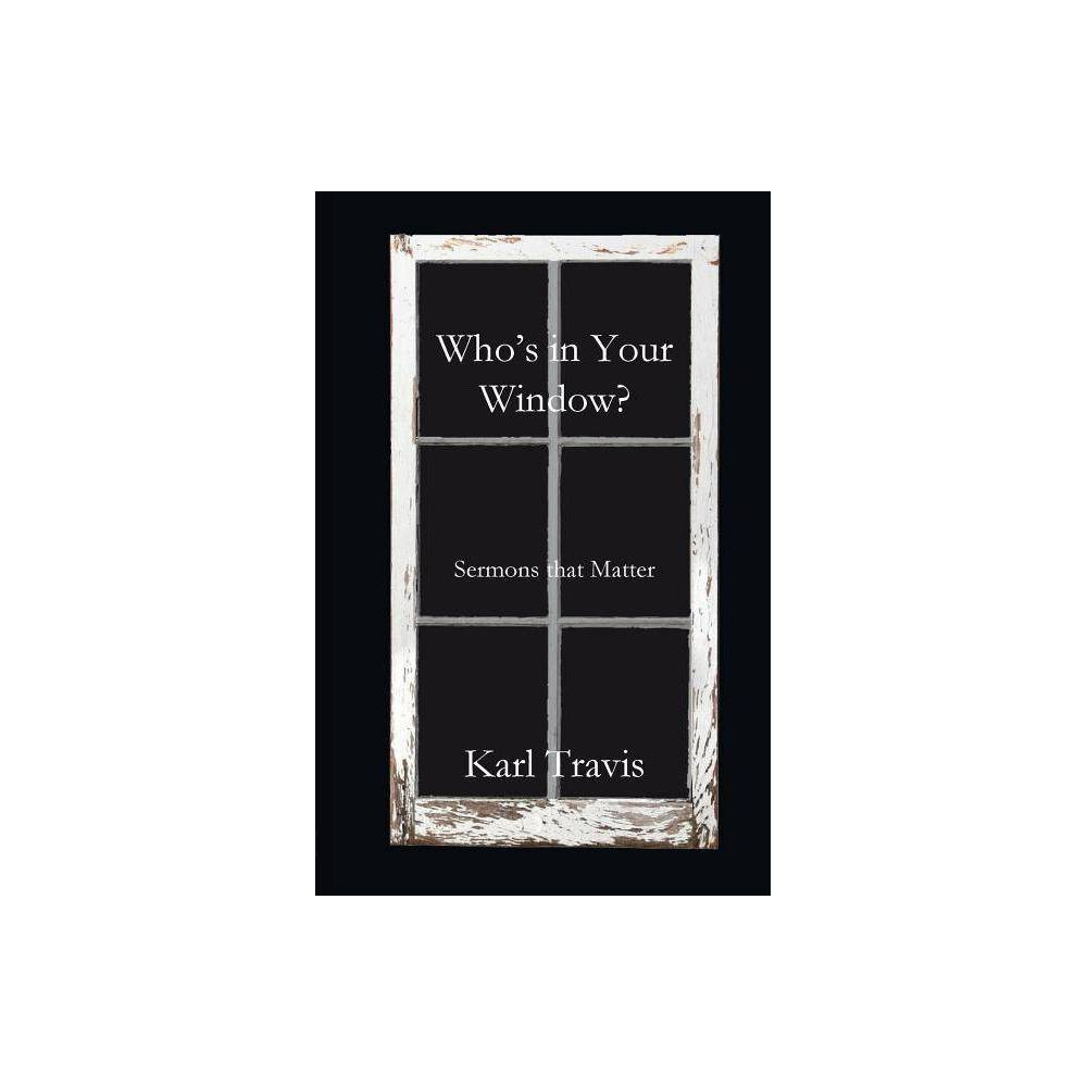 Who S In Your Window By Karl Travis Paperback