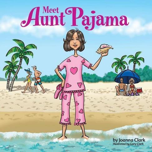 Meet Aunt Pajama - by  Joanna Clark (Paperback) - image 1 of 1