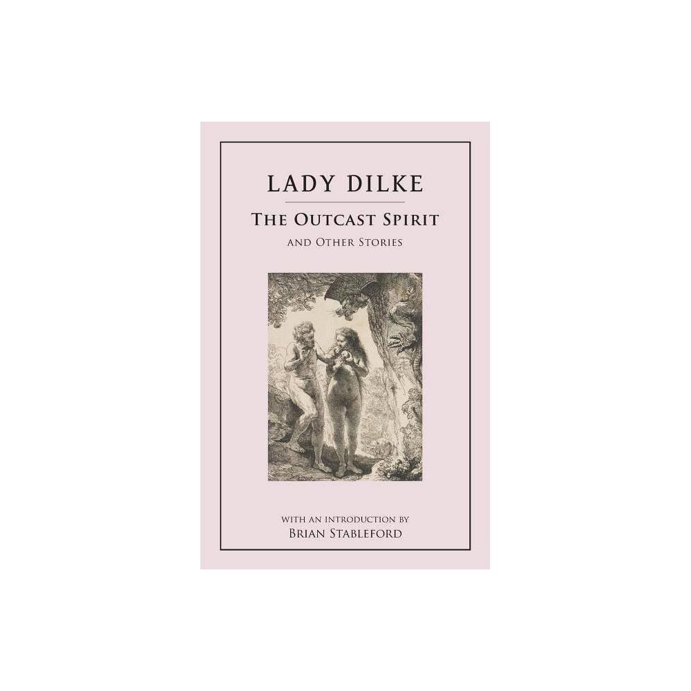 The Outcast Spirit By Emilia Francis Strong Dilke Lady Dilke Paperback