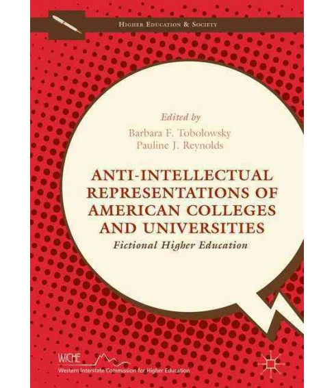 Anti-intellectual Representations of American Colleges and Universities : Fictional Higher Education - image 1 of 1