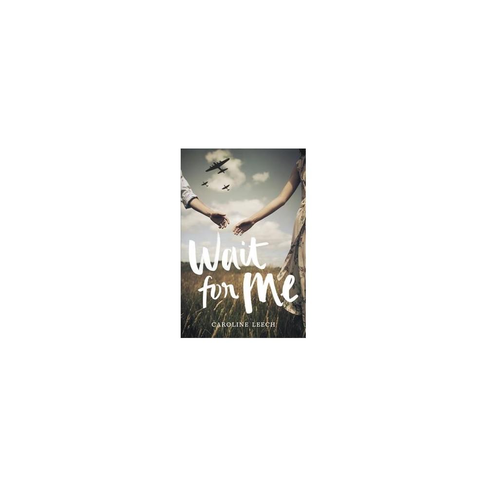 Wait for Me - Reprint by Caroline Leech (Paperback)
