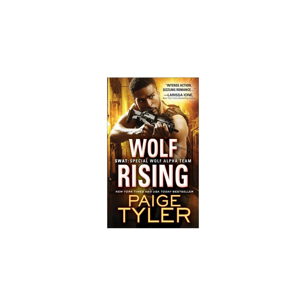 Wolf Rising - (Swat: Special Wolf Alpha Team) by Paige Tyler (Paperback)