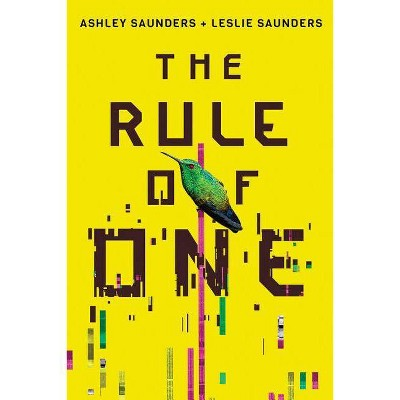 The Rule of One - by  Ashley Saunders & Leslie Saunders (Paperback)