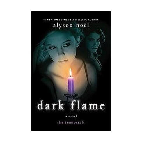 Dark Flame (Hardcover) by Alyson Noel - image 1 of 1
