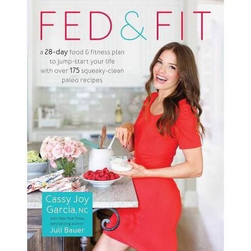 Fed & Fit by Cassy Joy Garcia - image 1 of 1