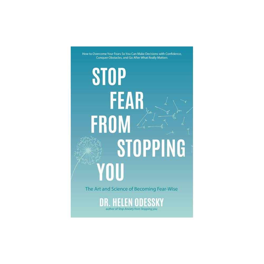 Stop Fear from Stopping You - (What's Stopping You?) by Helen Odessky (Paperback) About the Book Though a series of steps build into Stop Fear from Stopping You, Dr. Odessky will propose a framework to overcome fear-driven thinking and help you break into your fear-wise life! Book Synopsis Harness Your Fear  Join the thousands of others her words have helped and decide to take control. Start today. Start now. ?Dr. John Duffy, author of Parenting the New Teen in the Age of Anxiety Dr. Helen Odessky describes what she has learned in fifteen years of helping people face their fears. Learn to face your fears and attain greater opportunities in your relationships, career, and life. Value good fear. Sometimes fear can be helpful. A few years ago, Dr. Helen Odessky, licensed clinical psychologist, anxiety expert, speaker, and author of the best-selling motivational book Stop Anxiety from Stopping You, found herself part of a minor fender-bender on a major interstate. Looking back at her daughter, she feared that if another car hit them, her daughter's life would be in danger. A few minutes after retreating to another car in a safer location, an 18-wheeler barreled into her car and demolished it. Her fear saved both her daughter's life and her own. Fight bad fear. Stop Fear from Stopping You is about a different type of fear?the fear that is so prevalent that it often lies dormant?destroying dreams, career paths and relationships. Bad fear creates stories that cushion us from potential pain and failure?at the cost of our self-esteem, success, and personal happiness. Be fear-wise. Because fear is complex, we cannot afford to merely be fearless. Just letting go is not the answer. The real solution lies in learning to be fear-wise. In this inspirational book, Dr. Helen shows you how to harness the wisdom behind your fears and break through the barriers that block your success. Identify the fears that stand between you and your goals Develop tools to overcome your fears Develop