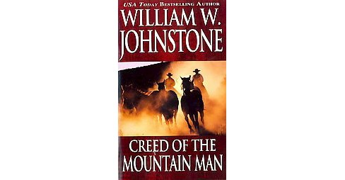Creed of the Mountain Man (Paperback) (William W. Johnstone) - image 1 of 1