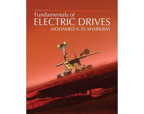 Fundamentals of Electric Drives (Paperback) (Mohamed A. El-Sharkawi) - image 1 of 1