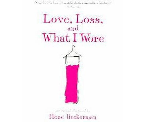 Love, Loss, And What I Wore (Reprint) (Paperback) (Ilene Beckerman) - image 1 of 1