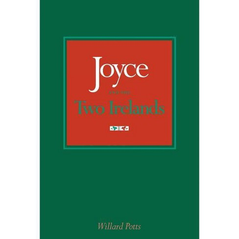 Joyce and the Two Irelands - (Literary Modernism) by  Willard Potts (Paperback) - image 1 of 1