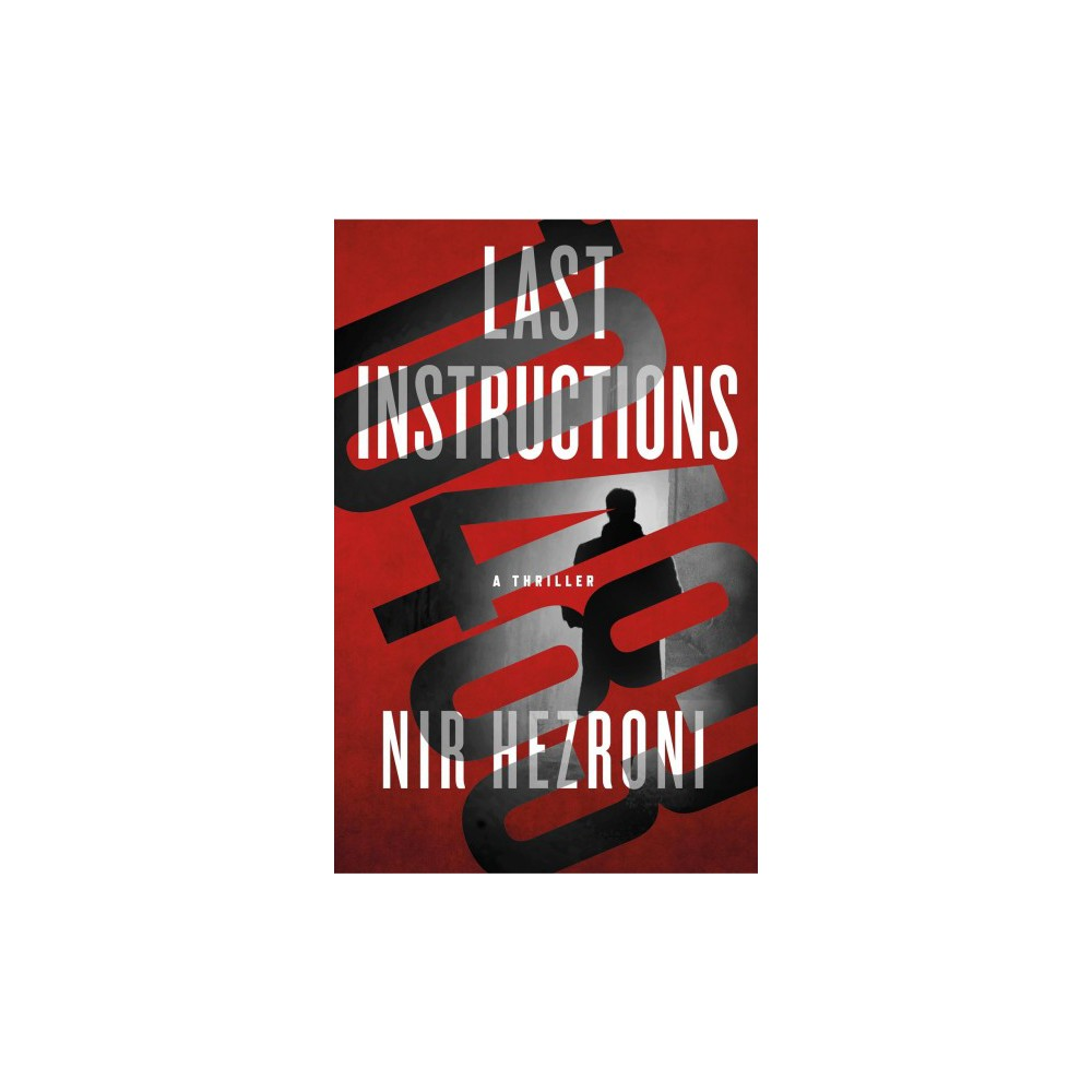 Last Instructions - by Nir Hezroni (Hardcover)