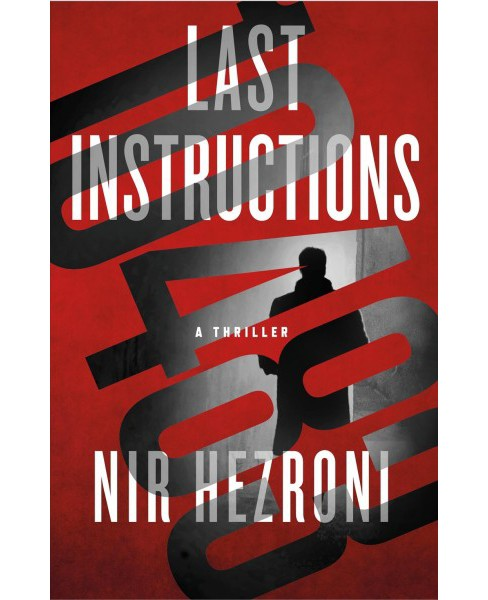 Last Instructions -  (Agent 10483) by Nir Hezroni (Hardcover) - image 1 of 1