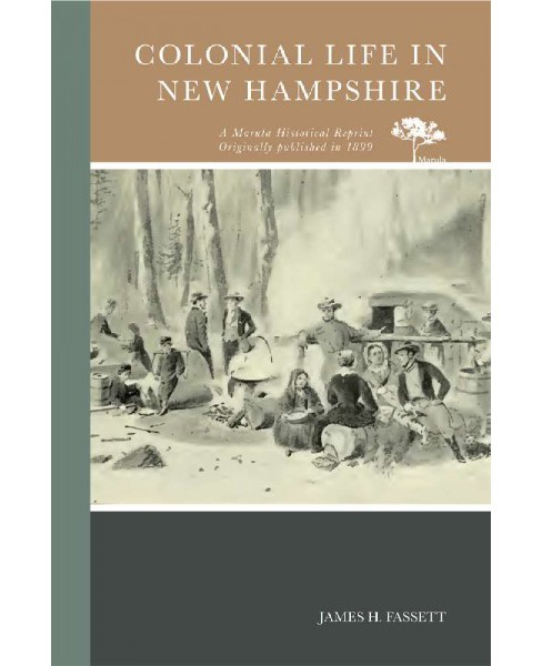 Colonial Life in New Hampshire (Paperback) (James H. Fassett) - image 1 of 1