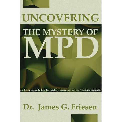 Uncovering the Mystery of Mpd - by  James G Friesen (Paperback) - image 1 of 1