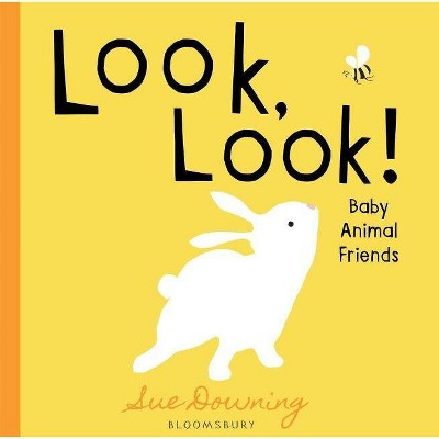 Look, Look! - by Sue Downing (Board Book)