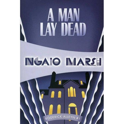 A Man Lay Dead - (Roderick Alleyn Mysteries) by  Ngaio Marsh (Paperback) - image 1 of 1