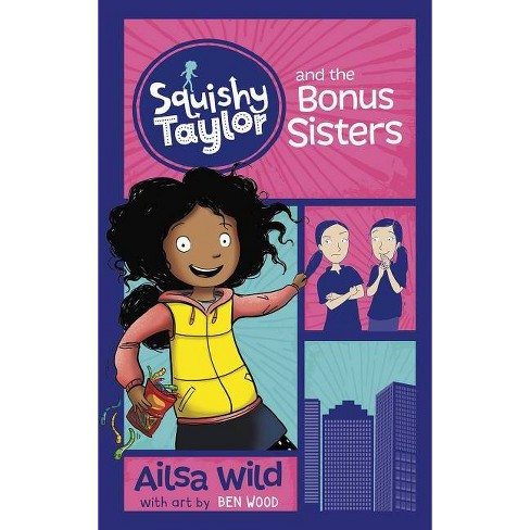 Squishy Taylor and the Bonus Sisters - by  Ailsa Wild (Paperback) - image 1 of 1
