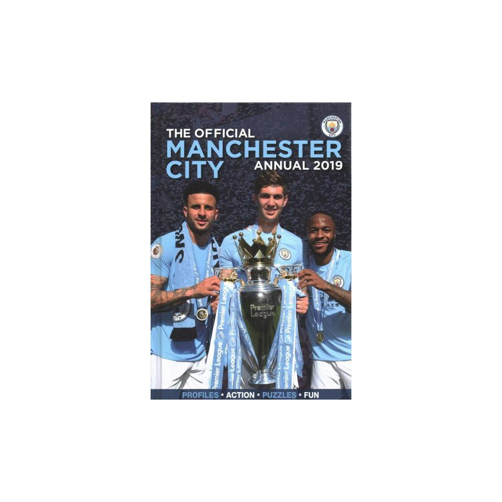 Official Manchester City Football Club Annual 2019 - (Hardcover)