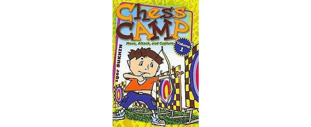 Chess Camp : Move, Attack, and Capture (Vol 1) (Hardcover...