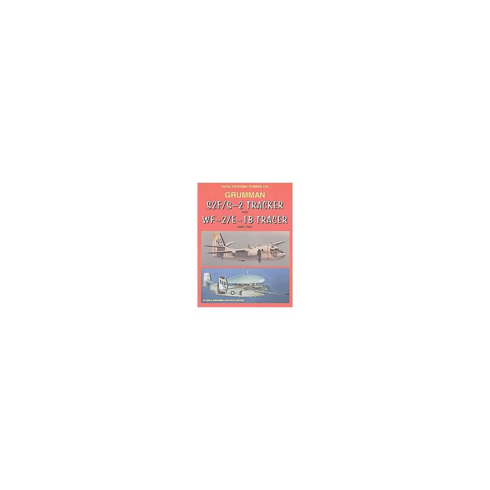 Grumman S2F/S-2 Tracker and WF-2/E-1B Tracer (Paperback) (Doug Siegfried & Steve Ginter)