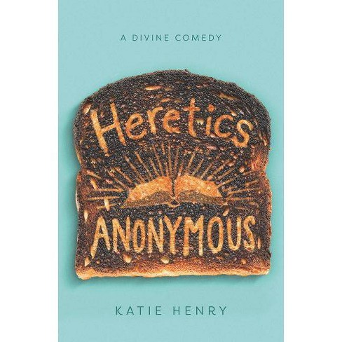 Heretics Anonymous - by  Katie Henry (Hardcover) - image 1 of 1