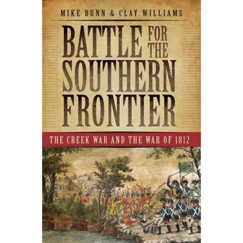 Battle for the Southern Frontier: The Creek War and the War of 1812 - image 1 of 1