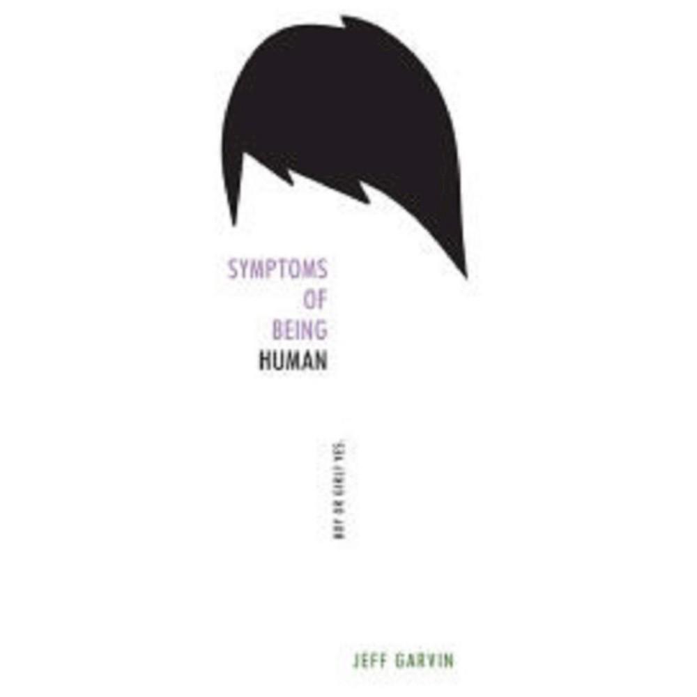 Symptoms of Being Human (Hardcover) (Jeff Garvin)