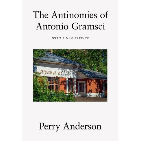 The Antinomies of Antonio Gramsci - by  Perry Anderson (Paperback) - image 1 of 1