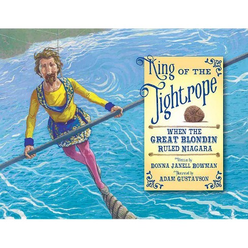 King of the Tightrope - by  Donna Janell Bowman (Hardcover) - image 1 of 1