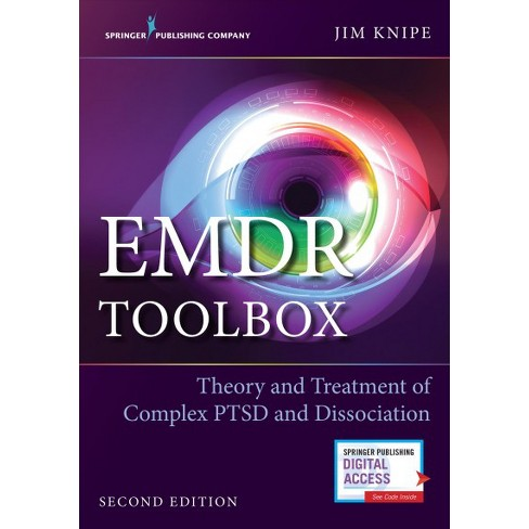 Emdr Toolbox Theory And Treatment Of Complex Ptsd And Dissociation