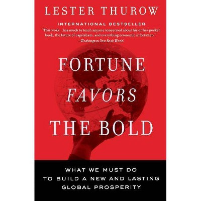 Fortune Favors the Bold - by  Lester C Thurow (Paperback)