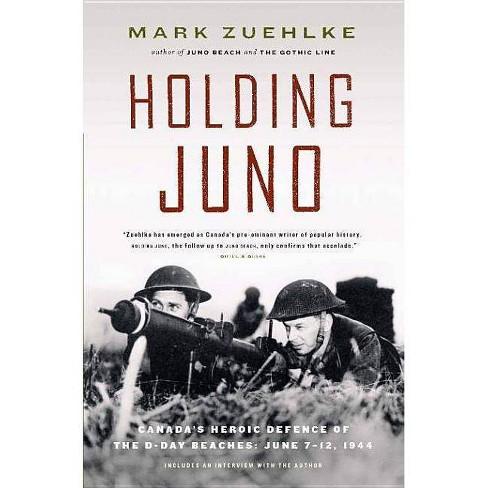 Holding Juno - by Mark Zuehlke (Paperback)