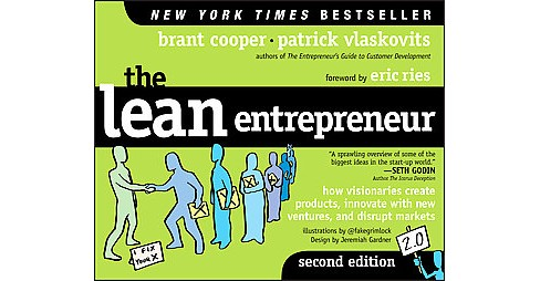 Lean Entrepreneur : How Visionaries Create Products, Innovate With New Ventures, and Disrupt Markets - image 1 of 1