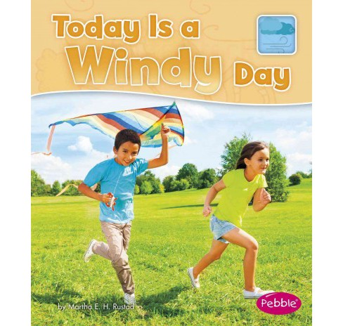 Today Is a Windy Day (Paperback) (Martha E. H. Rustad) - image 1 of 1