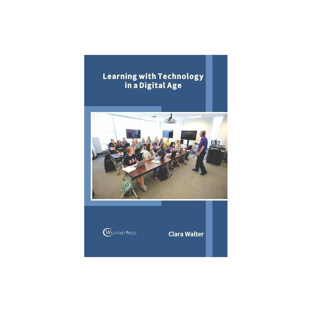 Learning with Technology in a Digital Age - (Hardcover) In recent years, technology has played a significant role in facilitating education. The adoption of educational technology is based on the theoretical perspectives of behaviorism, cognitivism and constructivism. Various tools like digital cameras, video cameras, electronic media, Lcd projectors, computers, etc. are used in education today. Multimedia learning, technology-enhanced learning (Tel), computer-based training (Cbt), web-based training (Wbt), multi-modal instruction, m-learning are some of the modern aspects of educational technology. Some of the diverse topics covered in this book address the varied branches that fall under this category. It brings forth some of the most innovative concepts and elucidates the unexplored aspects of educational technology in the digital age. This book is appropriate for students seeking detailed information in this area as well as for experts.