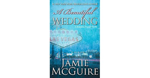 A Beautiful Wedding ( Beautiful Disaster) (Reprint) (Paperback) by Jamie Mcguire - image 1 of 1