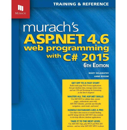 Murach's ASP.NET 4.6 Web Programming with C# 2015 (Paperback) (Mary Delamater) - image 1 of 1