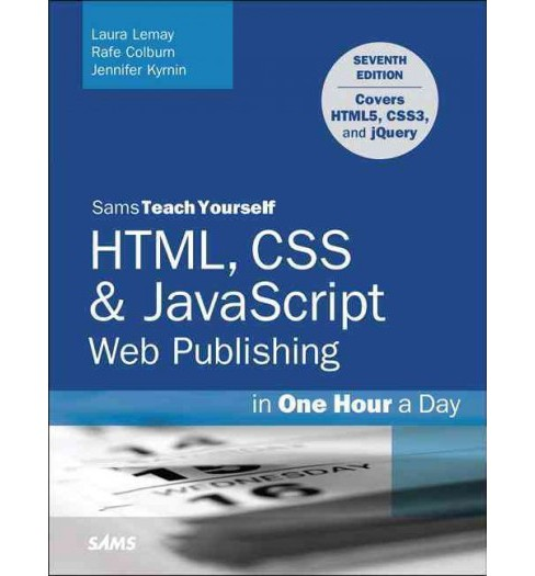 Sams Teach Yourself HTML, CSS & Javascript Web Publishing in One Hour a Day : Covering HTML5, CSS3, and - image 1 of 1