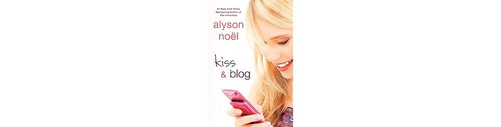 Baker Kiss & Blog (Reprint) (Paperback) (Alyson Noel)