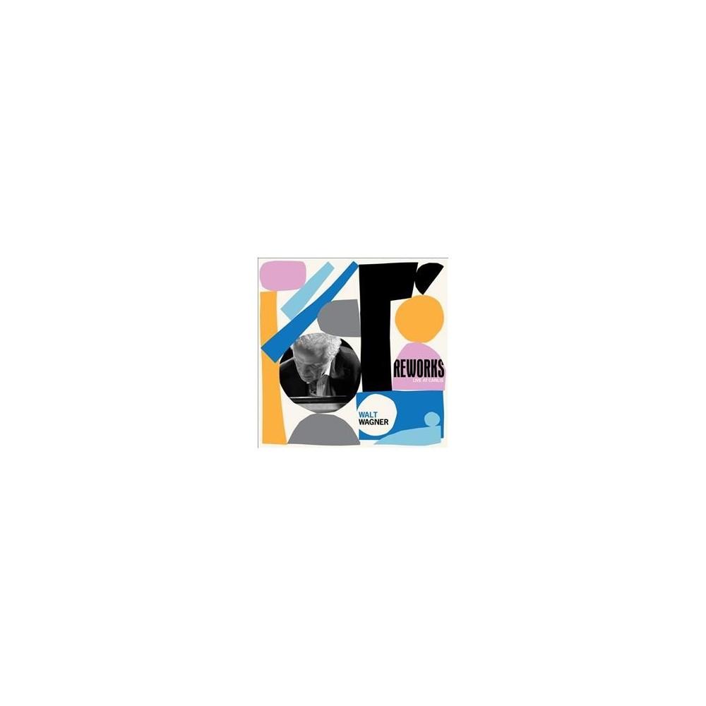 Walt Wagner - Reworks (CD)