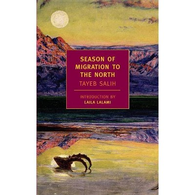 Season of Migration to the North - (New York Review Books Classics) by  Tayeb Salih (Paperback)