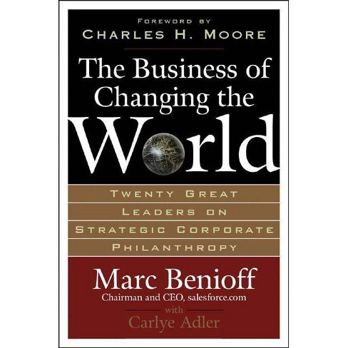 The Business of Changing the World - by  Marc Benioff & Carlye Adler (Hardcover) - image 1 of 1