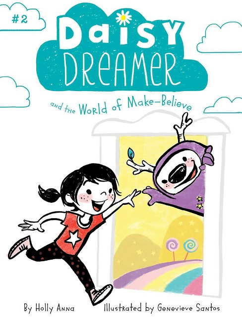 Daisy Dreamer and the World of Make Believe (Paperback) (Holly Anna) - image 1 of 1
