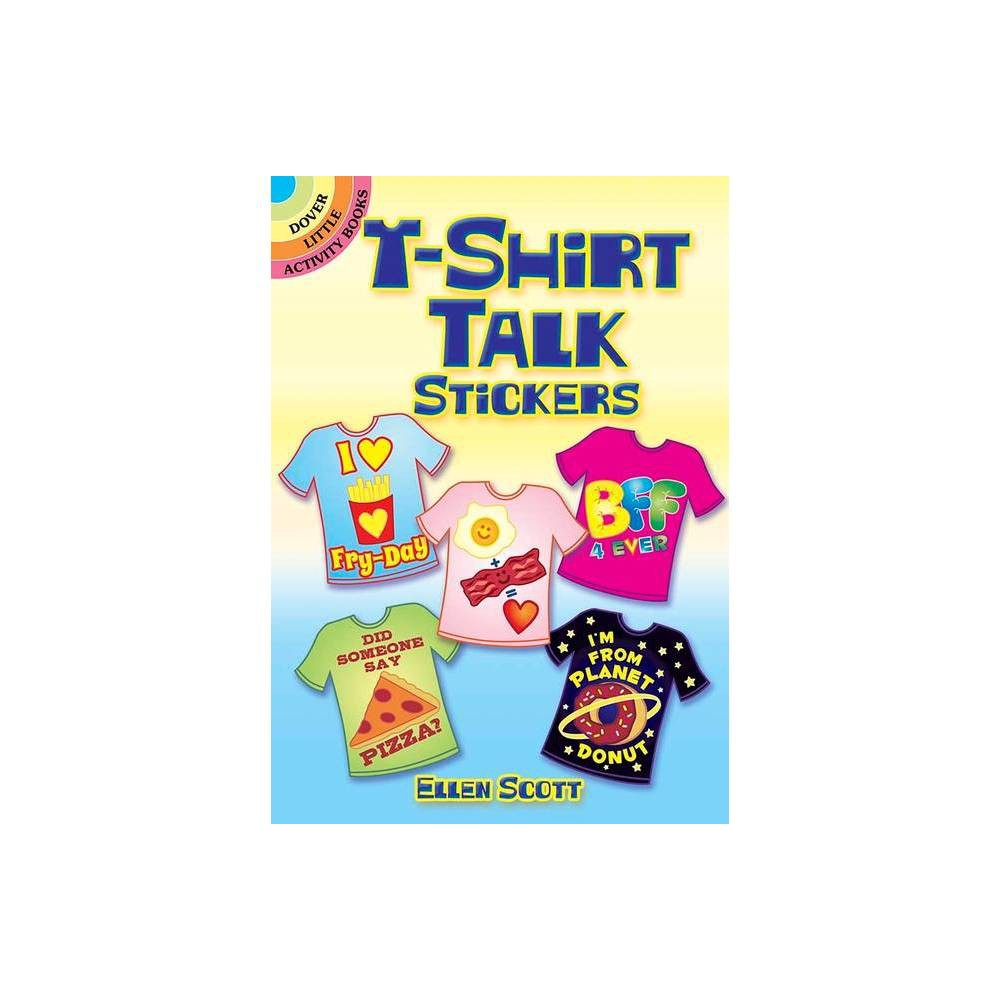 T Shirt Talk Stickers Dover Little Activity Books By Ellen Scott Paperback