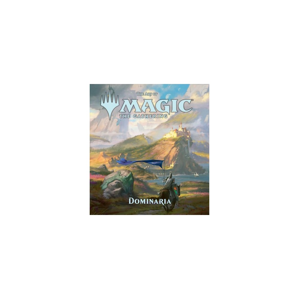Art of Magic the Gathering : Dominaria - by James Wyatt (Hardcover)