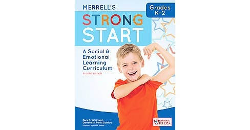 Merrell's Strong Start - Grades K–2 : A Social & Emotional Learning Curriculum (New) (Paperback) - image 1 of 1