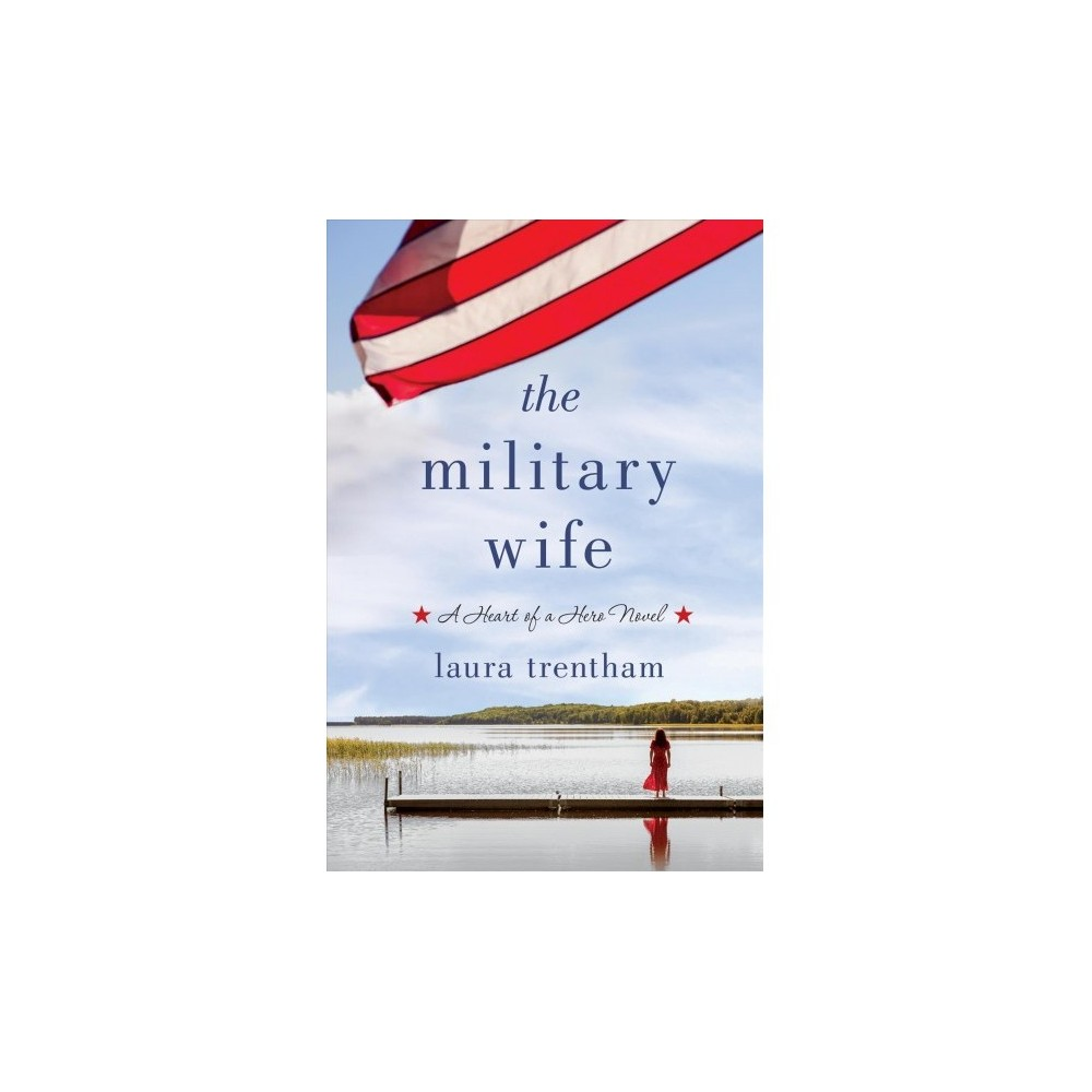 Military Wife - (Heart of a Hero) by Laura Trentham (Paperback)