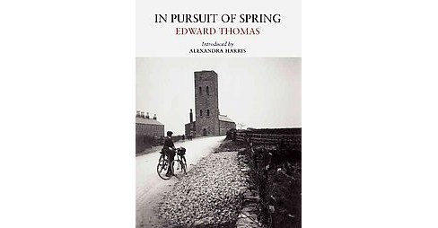 In Pursuit of Spring (Paperback) (Edward Thomas) - image 1 of 1