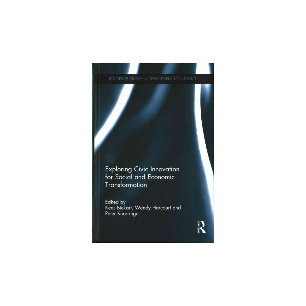 Exploring Civic Innovation for Social an ( Routledge Studies in Development Economics) (Hardcover)