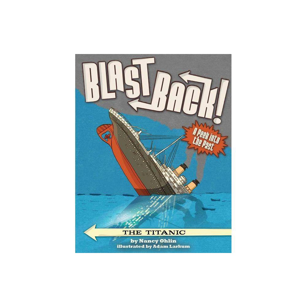 The Titanic Blast Back By Nancy Ohlin Paperback